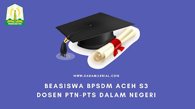 Beasiswa BPSDM Aceh 2021 Untuk S3 Dosen PTN-PTS Dalam Negeri