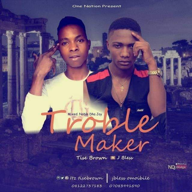 Tise brown ft J bless - trouble maker (MM (noble dha jay)