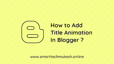 How to Add Title Animation in Blogger ?