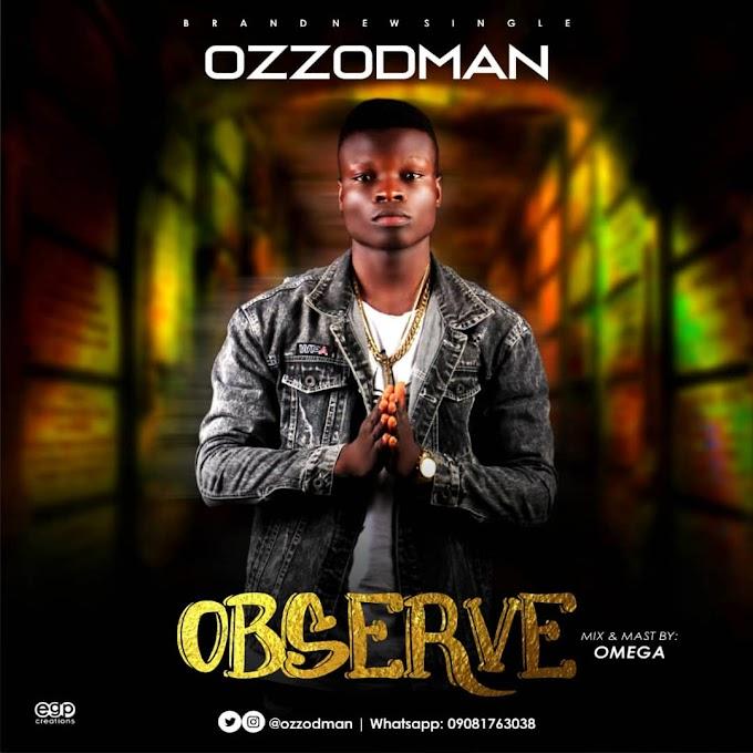 MUSIC: Ozzodman - Observe   @Ozzodman