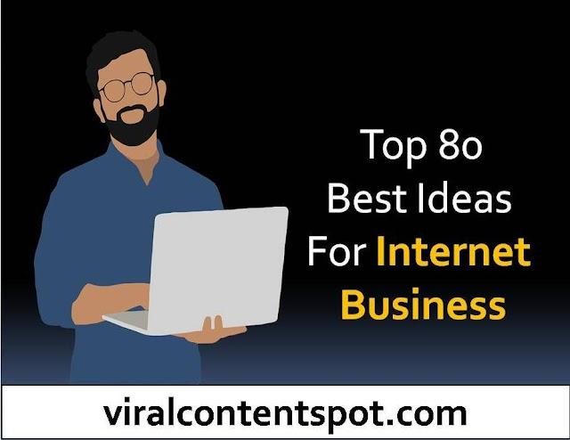 TOP 80 Best Ideas for Internet Business