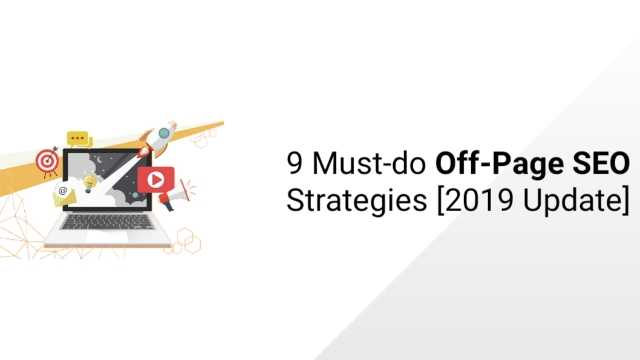 9 Must-do Off-Page SEO Strategies [2019 Update]