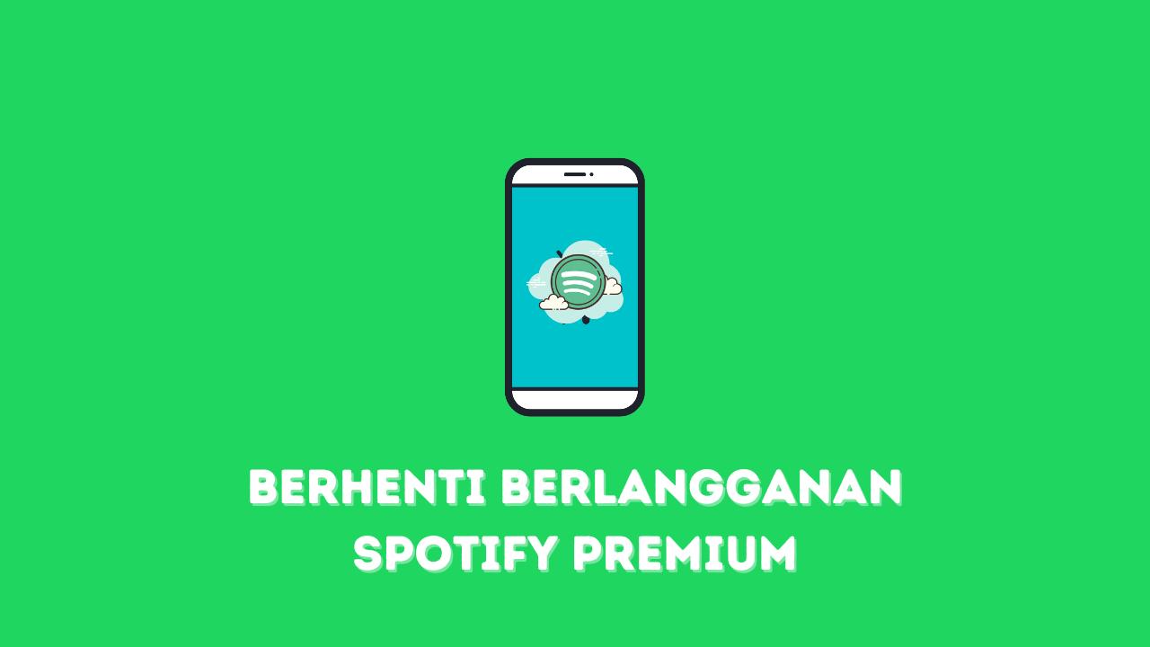Cara berhenti berlangganan Spotify