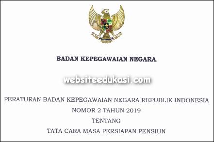 Peraturan BKN Nomor 2 Tahun 2019 Tentang Tata Cara Persiapan Pensiun