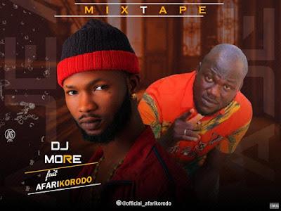 [Mixtape] Dj More Alaga Ft. Afarikorodo – Aje Mixtape