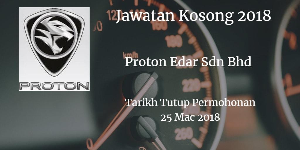 Jawatan Kosong Proton Edar Sdn Bhd 25 Mac 2018