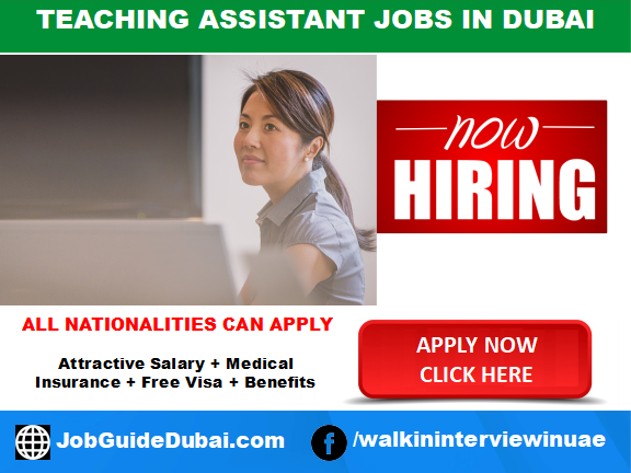 FREE VISA Teaching Assistant jobs in Dubai with school and university  with attractive salary and benefits in UAE