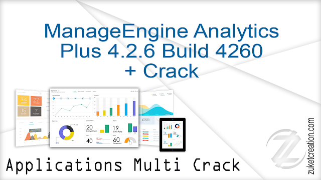 ManageEngine Analytics Plus 4.2.6 Build 4260 + Crack    |  421 MB