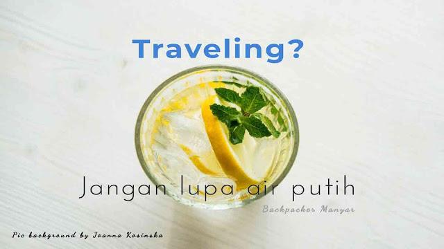 manfaat minum air putih saat perjalanan