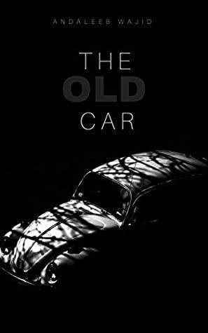The Old Car - Andaleeb Wajid