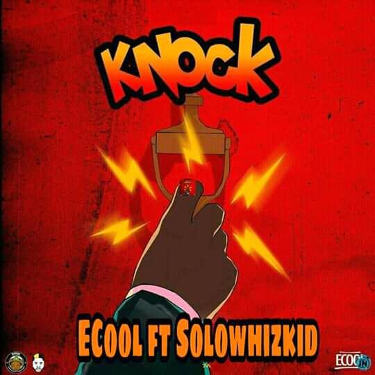 [Music] Solowhizkid Ft. Dj Ecool - Knock