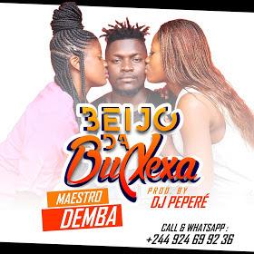 Maestro Demba Ft Dj Peperé - Beijo Da Buxexa (Afro House)