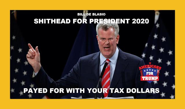 Bill de Blasio Shithead for President 2020