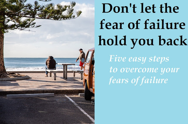 Don't let the fear of failure hold you back