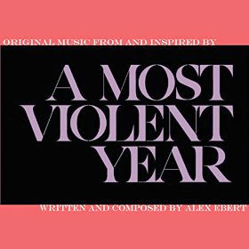 A Most Violent Year Nummer - A Most Violent Year Muziek - A Most Violent Year Soundtrack - A Most Violent Year Filmscore