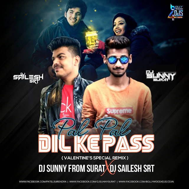 Pal Pal Dil K Pass (Valentine's Special Remix) Dj Sunny From Surat X Dj Sailesh Srt