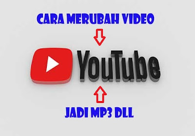 Cara Merubah Video Yotube Jadi Mp3 Dan Lain-lain