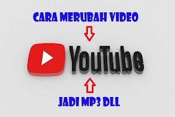 Mau Merubah Video Dari Youtube Ke Mp3 ? Ini Dia Caranya Cukup 2 Langkah Saja !!!