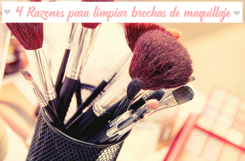 Razones para limpiar brochas de maquillaje