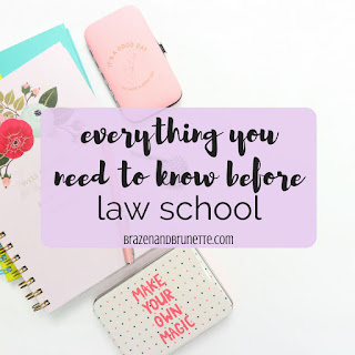 Everything you need to know before law school -- deciding on law school, applying to law school, law school supplies, law school clothes, and preparing the summer before law school. law school advice. law school tips. law school blog. law student blog | brazenandbrunette.com