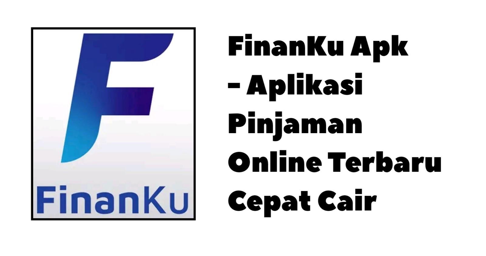 FinanKu Apk - Aplikasi Pinjaman Online Terbaru Cepat Cair