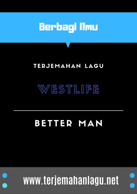 terjemahan-lagu-westlife-better-man
