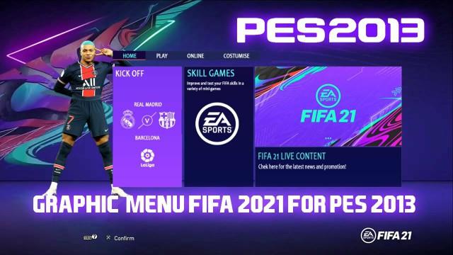FIFA 21 GRAPHIC MENU FOR PES 2013