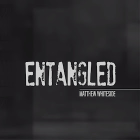 Matthew Whiteside - Entangled