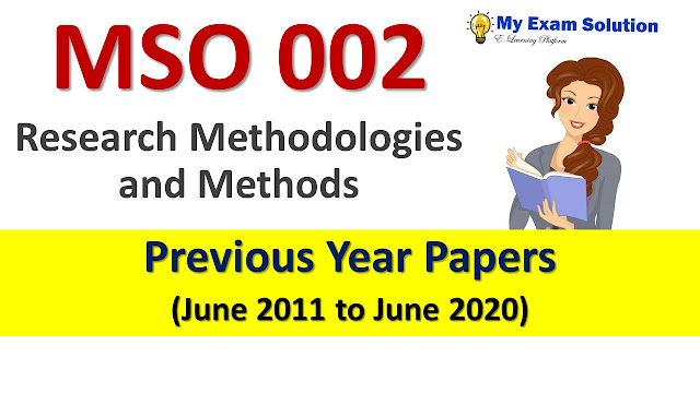 MSO 002 Research Methodologies and Methods Previous Year Papers