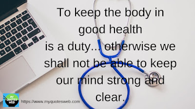 To Keep the body - Best Health Quotes