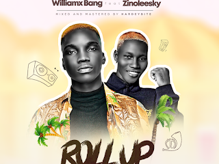 DOWNLOAD MP3: Williamxbang Ft Zinoleesky - Roll Up