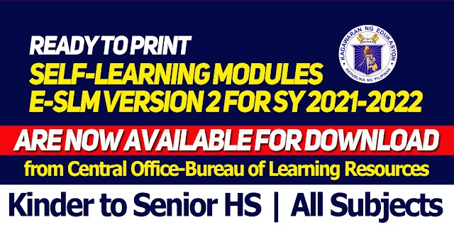 Ready to Print Self-Learning Modules e-SLM Version 2 for SY 2021-2022 are now available for download