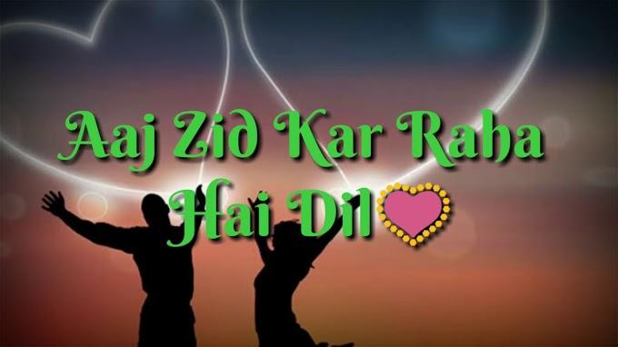 I Love You - Whatsapp video Status - Aaj zid kar raha hai dil - Aksar 2 - love status