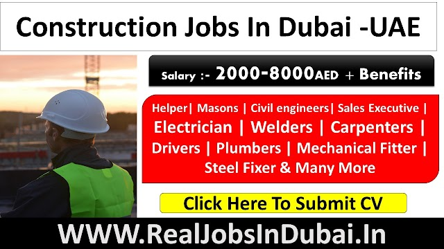 Construction Jobs In Dubai , Abu Dhabi, Sharjah & Ajman- UAE