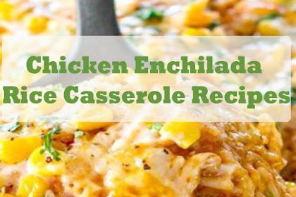 Chicken Enchilada Rice Casserole Recipes