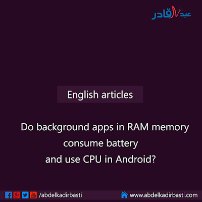 Do background apps in RAM memory consume battery in Android