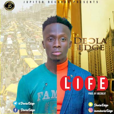 MUSIC: Deola Edge - Good Life