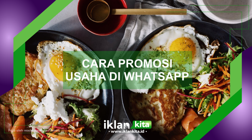 Cara Promosi Makanan Di Wa (Whatsapp) Terbaru Mudah Dan Aman