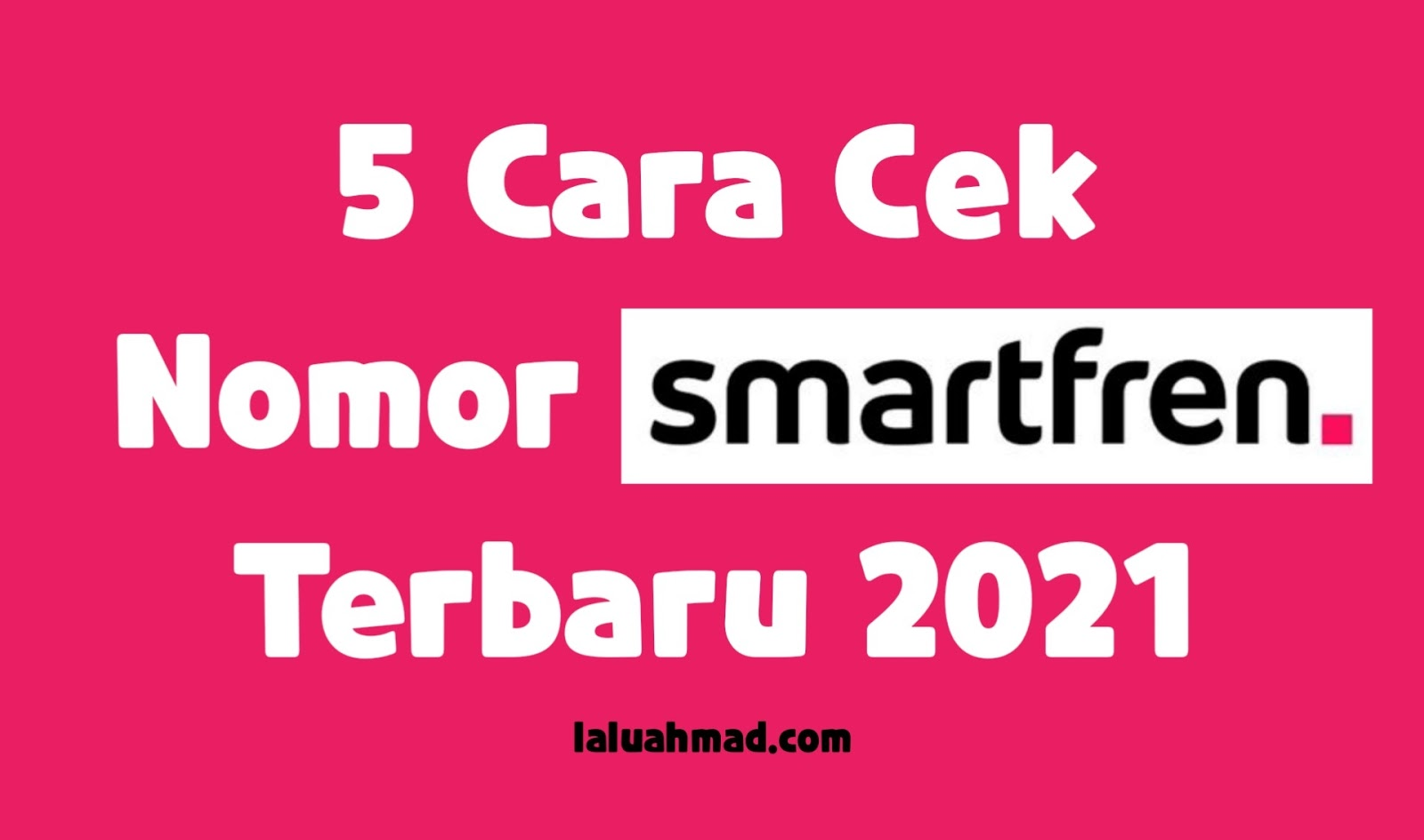 5 Cara Cek Nomor Smartfren Terbaru 2021