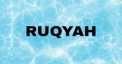 Kupas Tuntas Tentang Ruqyah Dalam Islam