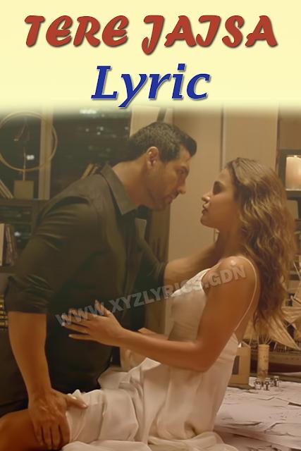 TERE JAISA LYRIC | Satyameva Jayate | Tulsi Kumar | Arko | Video