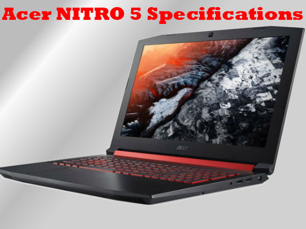 Acer launch new gaming laptop Acer NITRO 5 Laptop specifications