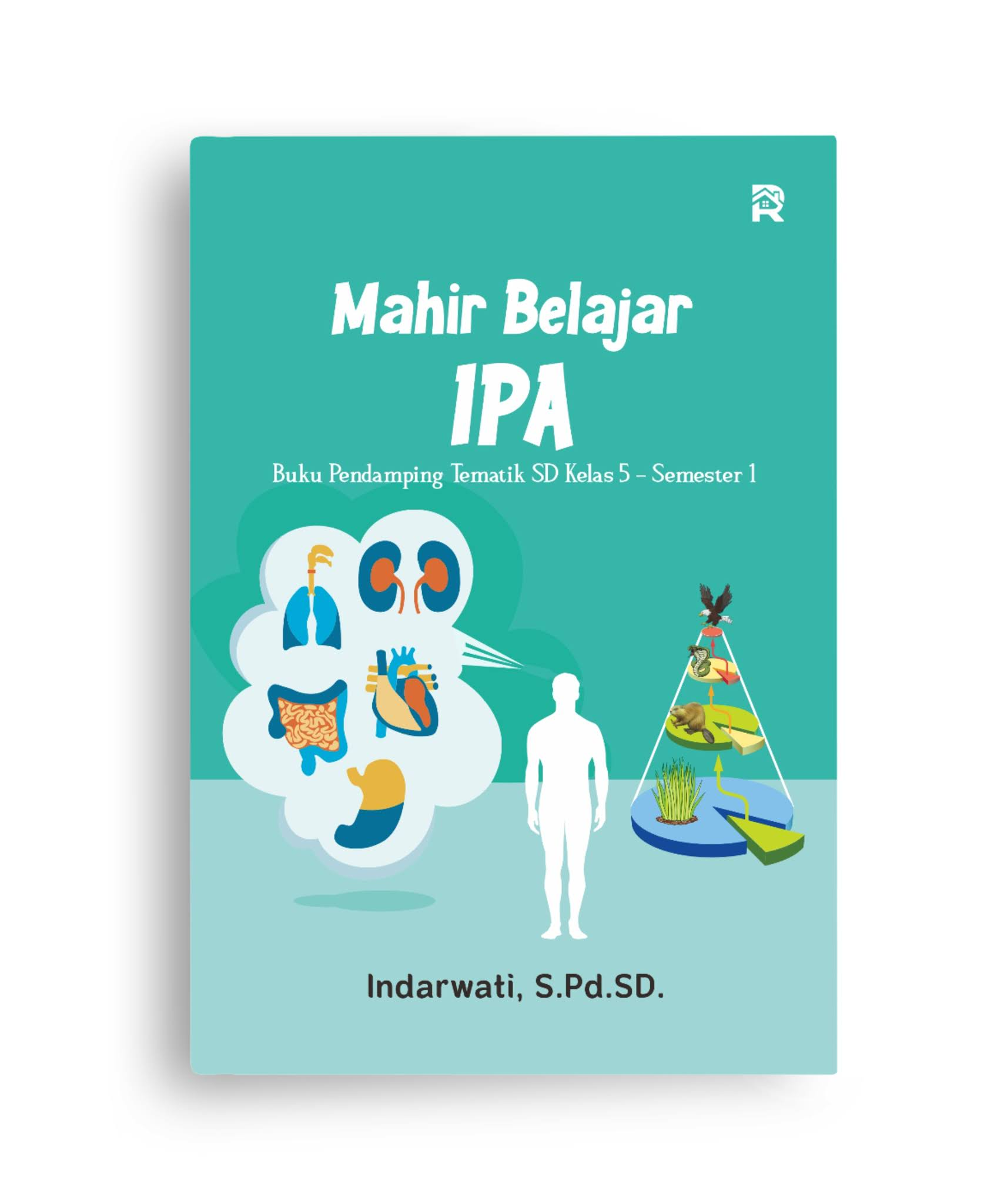 Mahir Belajar IPA (Buku Pendamping Tematik SD Kelas 5 - Semester 1)