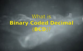 Decimal Coded Binary (BCD) Explanation With Examples