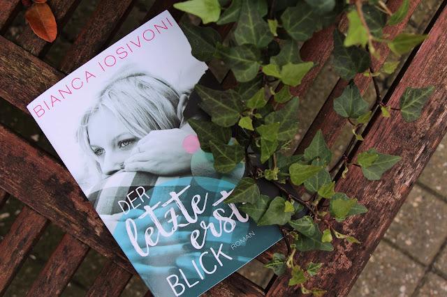 Rezension-Der-letzte-erste-Blick-Bianca-Iosivoni-Buch-lovelylifeofanna-Life-of-Anna