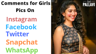 2020 Comments for Girls Pics On Instagram, Facebook, Twitter Snapchat, Wechat, WhatsApp - Sai Pallavi Pic