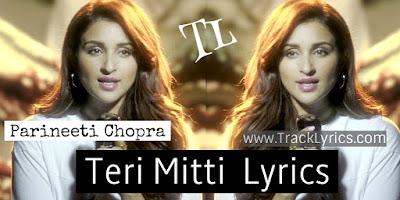 teri-mitti-female-version-parineeti-chopra-lyrics-kesari