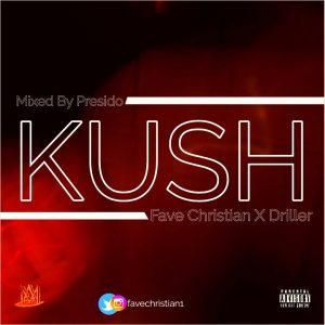 [MUSIC] Fave Christian ft Driller - Kush
