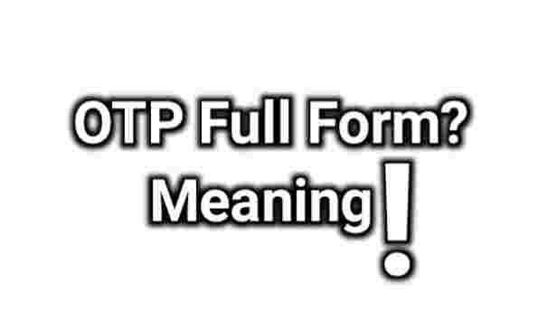 OTP Ka Full Form kya hota hai. OTP meaning in Hindi.