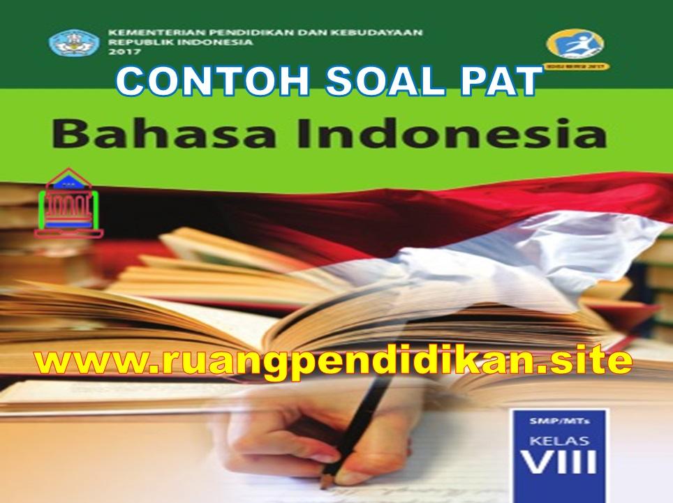 Soal Dan Kunci Jawaban PAT/UKK Bahasa Indonesia
